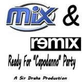 "Mix&Remix - Ready For ""Capodanno"" Party - Mix by Sir Drake"