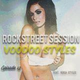 Rock Street Sessions: Episode 13 Voodoo Styles