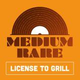 Medium Rare - License to Grill