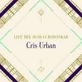 LIVE MIX 16-08-14 BONBONBAR Cris Urban