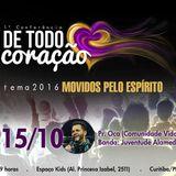 1ª Conferência De Todo Coração - Pr. Oca | 15/10/16