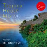 Tropical House Mix 2015