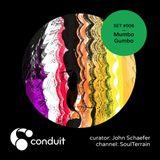 Conduit Set #006 | Mumbo Gumbo (curated by John Schaefer) [SoulTerrain]