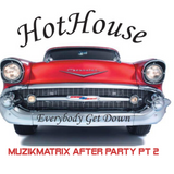 Flashback Friday! The After Party Pt 2! Hot HouseHits!