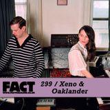 FACT Mix 299: Xeno & Oaklander
