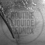 Ante-Rasa Records #2 - Routine Liquide w/ Rednox - 3rd November 2016