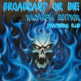 Broadcast or Die WiganFM Edition S01E03