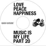 Music Is My Life - Part 20 LovePeaceHappiness