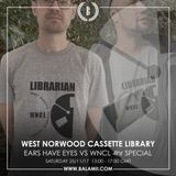 2017.11: EARS HAVE EYES vs WNCL (4 HR b2b2b SPECIAL) / West Norwood Cassette Library (Balamii Radio)