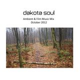 Dakota Soul Film and Chill out Mix October 2012