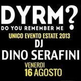 Dino Serafini @ DYRM? - (at Tahiti Beach One), Pescara - 16.08.2013 (Friday night)