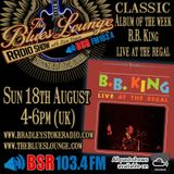 The Blues Lounge Radio Show - Featuring 2 Hours of great Blues BB King Live at The Regal Featured