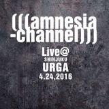 (((amnesia-channel))) - Live@URGA-Shinjuku - 4/24,2016