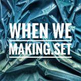 When we making.SET