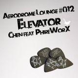 Aerodrome Lounge #012 : Elevator with PhireWorX Guest Mix