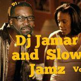 Dj Jamar and Slow Jamz Vol 1
