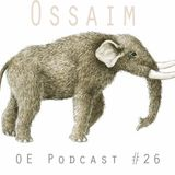Ossaim - Over Educated Podcast. Episode 26