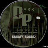Dark Underground Podcast 049 - Enemy Sound