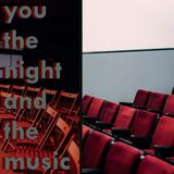 You, the Night and the Music - 17th March 2019