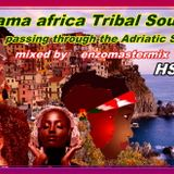 Mama Africa Tribal Sound passing through the Adria Sea! Mixed by enzomastermix.