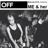 OFF Recordings Podcast Episode #146, mixed by ME & her