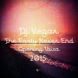 """The Party Never End """"Opening Ibiza 2015"""""""