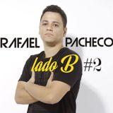 Rafael Pacheco - Lado B #2