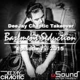 Basement Seduction // 007 // Deejay Chaotic Takeover