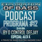EXPLORATION OF BASS PROGRAMA #12 ESPECIAL ALEX K CON D CONTROL DEEJAY 23-10-2014
