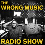 The Wrong Music Radio Show AUGUST 2013
