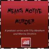 Means, Motive, Murder - Episode 1