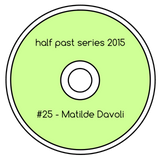 Half Past Mix #25: Matilde Davoli