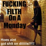 Fuking Filth On A Monday .... DRUM & BASS JUMP UP!!!!!