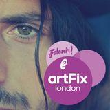 Live from ARTFIX \ SOHO \ LONDON
