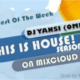 THIS IS HOUSE! Part 15 Feat. DJ Yansi (OMP)