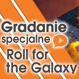 Gradanie Specjalne - Roll for the Galaxy