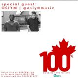 100% Canadian w/ Special Guest OSIYM - Monday May 15 2017