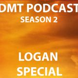 DMT Podcast: S2, E14: Logan Special.