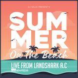 Summer on the Beach - Beach Vibes Live from Landshark AC - DJ SOJO