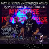 Raw & Uncut: Mainstage Maffia @ My House is Your House (Tribute to Fé)