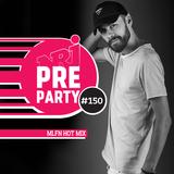 #150 NRJ PRE-PARTY - MLFN Hot Mix [2019-11-01]