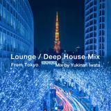 Lounge / Deep House Mix  Jan 2018 By Yukinari Iwata