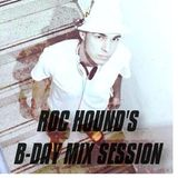 Roc Hound's B-Day Mixsession (2009)