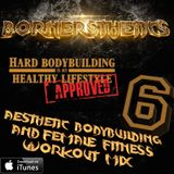 Bornersthetics Music Mix 6 - Motivation Music for your Workout (Bodybuilding - Fitness)