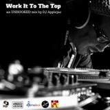 Work It To The Top: An UNHOOKED mix by DJ Applejac