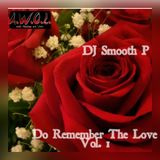 DJ Smooth P - Do You Remember The Love  Vol. 1