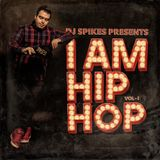 DJ SPIKES PRESENTS - I AM HIP HOP 1