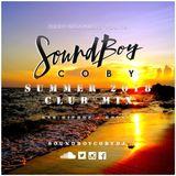 SOUNDBOYBOYCOBYDJ - PRESENTS THE SUMMER 2018 CLUB MIX