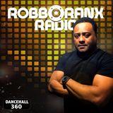 DANCEHALL 360 SHOW - (26/04/18) ROBBO RANX