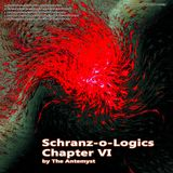 Schranz-o-Logics Chapter VI By The Antemyst 12-05-2012